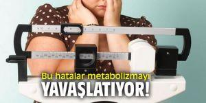 Aman dikkat! Bu hatalar metabolizmayı yavaşlatıyor!
