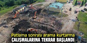 Patlama sonrası arama kurtarma çalışmalarına tekrar başlandı