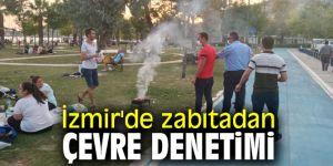 İzmir'de zabıtadan çevre denetimi