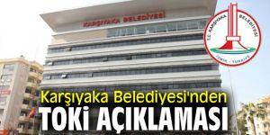 Karşıyaka Belediyesi'nden TOKİ açıklaması
