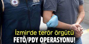 İzmir'de terör örgütü FETÖ/PDY operasyonu!