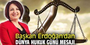 Başkan Erdoğan'dan Dünya Hukuk Günü mesajı