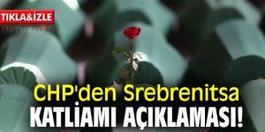 CHP'den Srebrenitsa katliamı açıklaması!