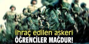 İhraç edilen askeri öğrenciler mağdur!