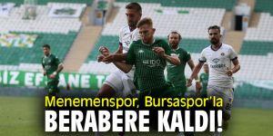 Menemenspor, Bursaspor'la berabere kaldı!