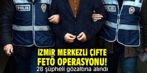 İzmir merkezli çifte terör örgütü FETÖ operasyonu!