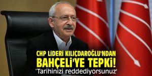 CHP lideri Kılıçdaroğlu'ndan Bahçeli'ye tepki! 'Tarihinizi reddediyorsunuz'