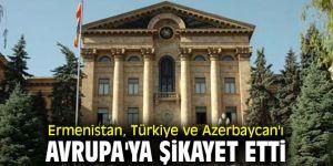 Ermenistan'danAvrupa'ya şikayet!