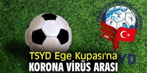 TSYD Ege Kupası'na korona virüs arası