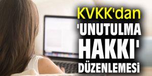 KVKK 'unutulma hakkı'nı düzenledi!