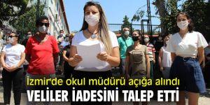İzmir'de okul müdürü açığa alındı, veliler iadesini talep etti