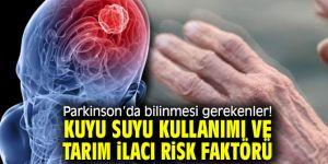 Parkinson'da bilinmesi gerekenler! Kuyu suyu kullanımı ve tarım ilacı risk faktörü