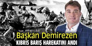 Başkan Demirezen Kıbrıs Barış Harekatını andı