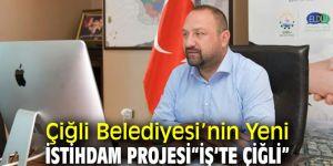 """Çiğli'de Yeni İstihdam Projesi """"İş'te Çiğli"""""""
