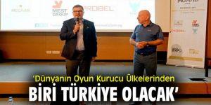 'Dünyanın Oyun Kurucu Ülkelerinden Biri Türkiye Olacak'