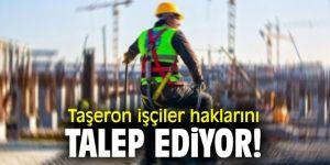 Taşeron işçiler haklarını talep ediyor!