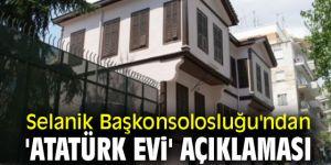 'Atatürk evi' ziyarete kapatıldı!
