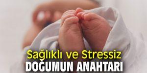 Uzmanından Sağlıklı ve Stressiz Doğumun Anahtarı
