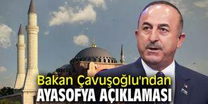 Bakan Çavuşoğlu'ndan flaş Ayasofya açıklaması