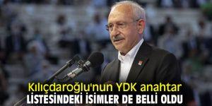 İşte Kılıçdaroğlu'nun YDK anahtar listesindeki isimler!