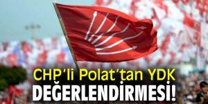 CHP'li Polat'tan YDK değerlendirmesi!