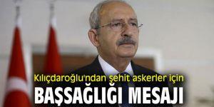 Kılıçdaroğlu'ndan başsağlığı mesajı!