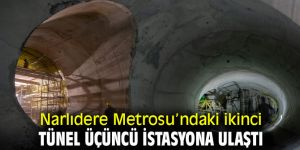 Narlıdere Metrosu üçüncü istasyona ulaştı!