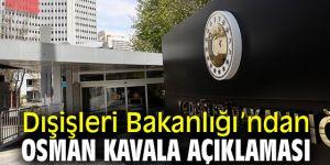Dışişleri Bakanlığı'ndan Osman Kavala açıklaması