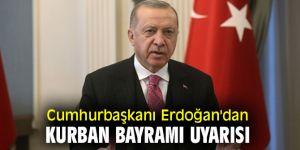 Cumhurbaşkanı Erdoğan'dan Kurban Bayramı uyarısı