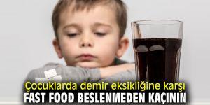Çocuklardafast food beslenmeden kaçının!