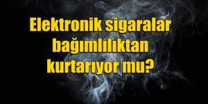 Elektronik sigaralar, gerçekten etkili oluyor mu ve zararsız mı?
