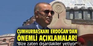 """Cumhurbaşkanı Erdoğan'dan önemli açıklamalar! """"Bize zaten dışardakiler yetiyor"""""""