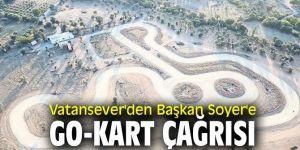 Vatansever'den Başkan Soyer'e Go-Kart çağrısı