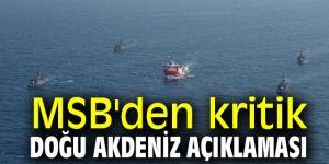 MSB'den kritik Doğu Akdeniz açıklaması