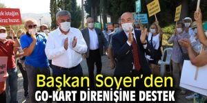 Başkan Soyer'den Go-Kart Direnişine Destek