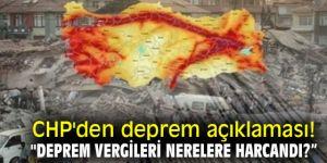 """CHP'den deprem açıklaması! """"Deprem vergileri nerelere harcandı?"""""""