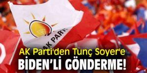 AK Parti'den Tunç Soyer'e Biden'li gönderme!