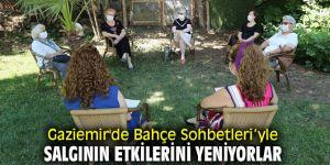 Gaziemir'de Bahçe Sohbetleri'yle salgının etkilerini yeniyorlar