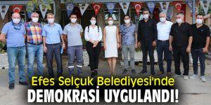 Efes Selçuk Belediyesi'nde demokrasi uygulandı!