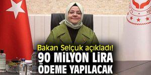 Bakan Selçuk açıkladı! 90 milyon lira ödeme yapılacak