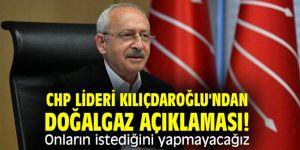 CHP lideri Kılıçdaroğlu'ndan doğalgaz açıklaması!
