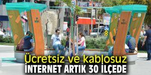 30 ilçeye ücretsiz ve kablosuz internet!