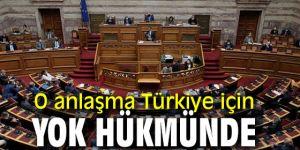 O anlaşma Türkiye için yok hükmünde
