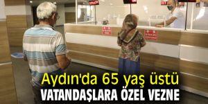 Aydın'da 65 yaş üstü vatandaşlara özel vezne