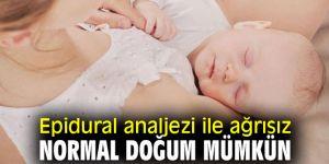 Dikkat! Epidural analjezi ile ağrısız normal doğum mümkün