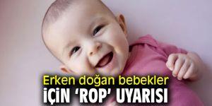 Uzmanında erken doğan bebekler için 'ROP' uyarısı