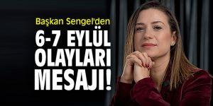 Başkan Sengel'den 6-7 Eylül olayları mesajı!