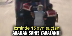 İzmir'de 13 ayrı suçtan aranan şahıs yakalandı