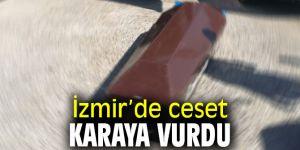 İzmir'de ceset karaya vurdu