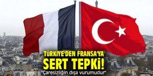 """Türkiye'den Fransa'ya sert tepki! """"Çaresizliğin dışa vurumudur"""""""